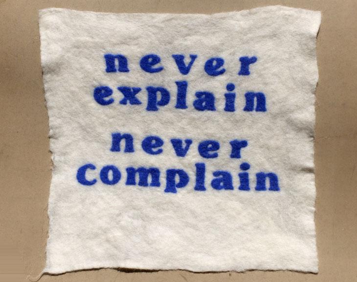 never explain never complain 2018